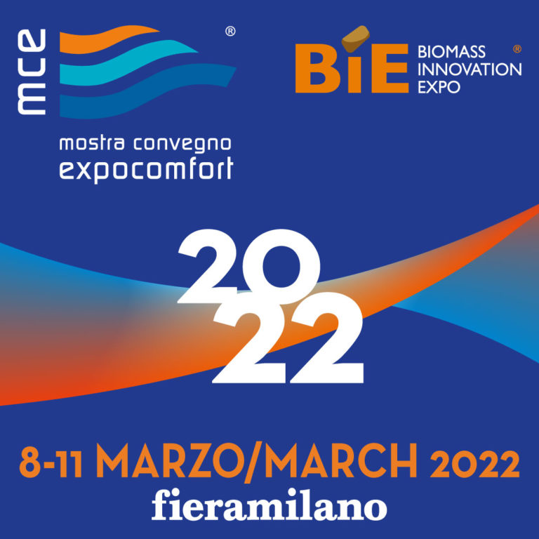 MCE – Mostra Convegno Expocomfort and BIE – Biomass Innovation Expo Rescheduled From 8 to 11 March 2022