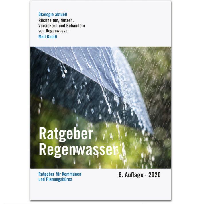 Aktuelle Konzepte für eine kostenlose Ressource – Neue Auflage des Ratgebers Regenwasser von Mall