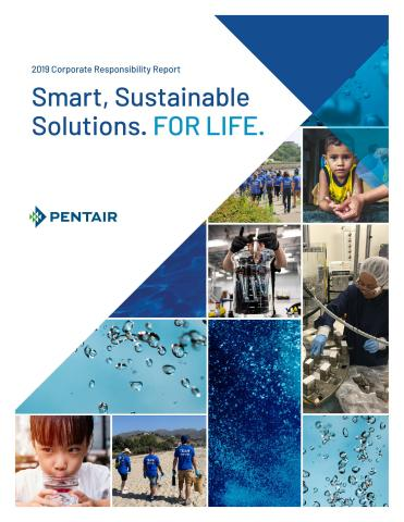 Pentair Announces 2019 Corporate Responsibility Report: Smart, Sustainable Solutions. For Life.