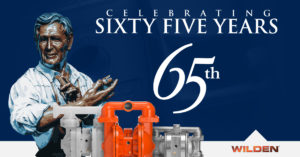 Wilden Celebrates 65 Years of Simple, Reliable & Efficient AODD Pump Technology