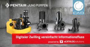 Pentair Jung Pumpen semplifica lo scambio di informazioni con architetti e progettisti grazie ai gemelli digitali
