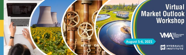 Hydraulic Institute and Valve Manufacturers Association Presents Virtual Market Outlook Workshop