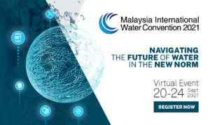 Malaysia International Water Convention 2021 Virtual Edition: Navigating the Future of Water in the New Norm